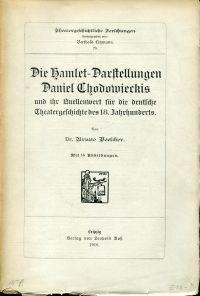 Die Hamlet-Darstellungen Daniel Chodowieckis und ihr Quellenwert für die deutsche Theatergeschichte des 18. Jahrhunderts.