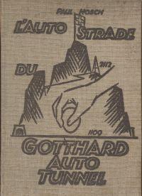 Der Gotthard-Auto-Tunnel, seine einfachste Lösung. L'Auto Strade du Gothard, sa plus simple solution.
