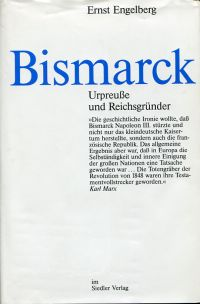 Bismarck. Urpreuße und Reichsgründer.