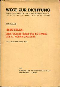 """""""Heutelia"""". Eine Satire über die Schweiz des 17. Jahrhunderts."""