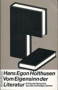 Vom Eigensinn der Literatur. Kritische Veruche aus den achtziger Jahren.