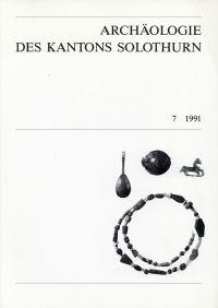 Archäologie und Denkmalpflege im Kanton Solothurn, Band 7 (1991).