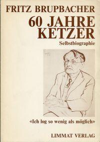 60 Jahre Ketzer. Selbstbiographie.