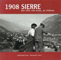 1908 Sierre. une ville, une usine, un château.