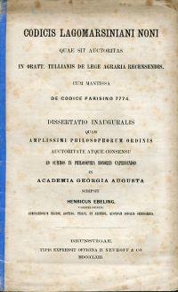 Codicis Lagomarsiniani noni quae sit auctoritas in oratt. Ciceronis de lege agraria recensendis. Cum mantissa de Codice Parisino 7774.