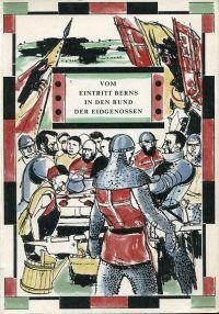 Vom Eintritt Berns in den Bund der Eidgenossen. [Bern 600 Jahre im Bund 1353-1953] ; Eine Erinnerungsschrift.