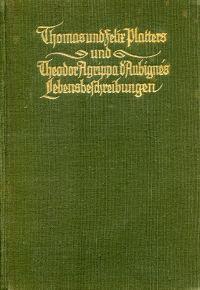 Thomas und Felix Platters und Theodor Agrippa d'Aubignés Lebensbeschreibungen.