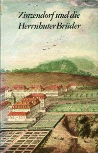 Zinzendorf und die Herrnhuter Brueder. Quellen zur Geschichte der Brüder-Unität von 1722 bis 1760.