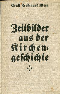Zeitbilder aus der Kirchengeschichte für die christliche Gemeinde, IV. Teil: Die letzten hundert Jahre.