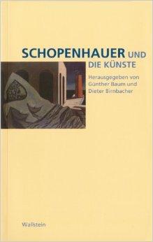 Schopenhauer und die Künste. Mit einem Beitrag von Werner Hofmann über Nietzsche.