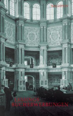 Lessings Bucherwerbungen. Verzeichnis der in der Herzoglichen Bibliothek Wolfenbüttel angeschafften Bücher und Zeitschriften 1770 - 1781.
