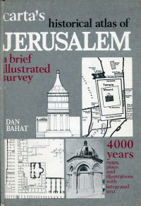 Carta's historical atlas of Jerusalem. a brief illustrated survey.