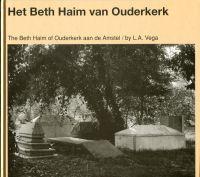 Het Beth Haim van Ouderkerk. Beelden van een Portugees-Joddse begraafsplaats. The Beth Haim of Ouderkerk aan de Amstel.