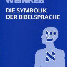 Die Symbolik der Bibelsprache. Einführung in die Struktur des Hebräischen.