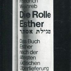 Die Rolle Esther. Das Buch Esther nach der ältesten jüdischen Überlieferung.