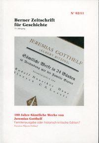 100 Jahre Sämtliche Werke von Jeremias Gotthelf. Familienausgabe oder historisch-kritische Edition?
