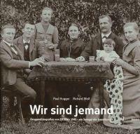 Wir sind jemand. Gruppenfotografien von 1870 bis 1945 - ein Spiegel der Gesellschaft.