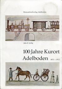 100 Jahre Kurort Adelboden, 1872-1972.