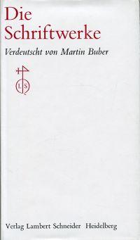 Die Schriftwerke. Verdeutscht von Martin Buber gemeinsam mit Franz Rosenzweig