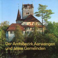 Der Amtsbezirk Aarwangen und seine Gemeinden.