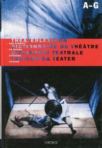 Theaterlexikon der Schweiz – Dictionnaire du théâtre en Suisse - Dizionario Teatrale Svizzero – Lexicon da teater svizzer