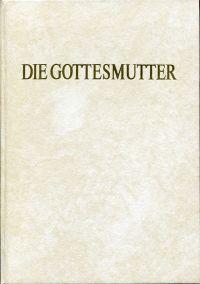 Die Gottesmutter. Marienbild im Rheinland und in Westfalen.
