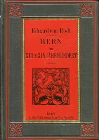 Bern im XIII. und XIV.Jahrhundert; Nebst einem Rückblick auf die Vorgeschichte der Stadt.