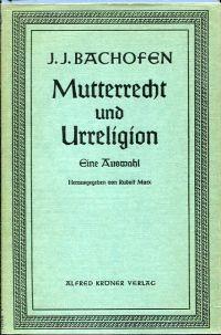 Mutterrecht und Urreligion. eine Auswahl.