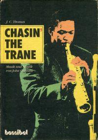 Chasin' the trane. Musik u. Mystik von John Coltrane.