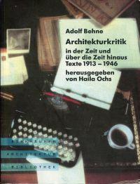 Architekturkritik in der Zeit und über die Zeit hinaus. Texte 1913 - 1946. Hrsg. v. Haila Ochs.