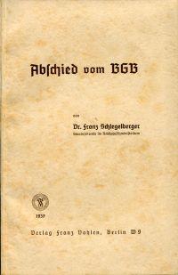 Abschied vom BGB. Vortrag, gehalten in der Universität zu Heidelberg am 25. Januar 1937.