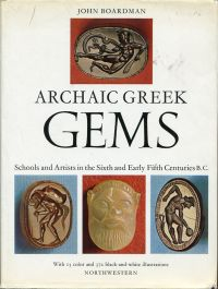 Archaic Greek gems. Schools and artists in the sixth and early fifth centuries B. C.