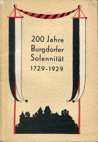 200 Jahre Burgdorfer Solennität, 1729-1929. Festgabe der Stadt Burgdorf auf die Solennität vom Jahre 1930.
