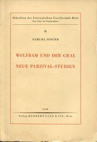 Wolfram und der Gral. Neue Parzival-Studien.
