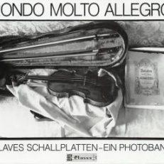 Rondo molto allegro. Claves Schallplatten. Ein Photoband. Photographien aus den Jahren 1973 - 1988.