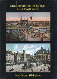 Strassenbahnen im Spiegel alter Postkarten. Mit einem Plan der Berliner Strassenbahn sowie d. Hoch- und  Untergrundbahn.