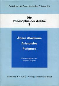 Ältere Akademie. Aristoteles. Peripatos.