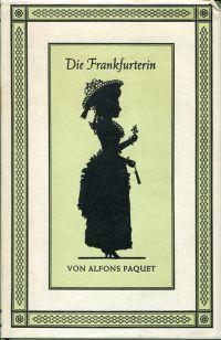 Die Frankfurterin. Mit Erläuterungen zu den Bildern von Josefine Rumpf-Fleck.