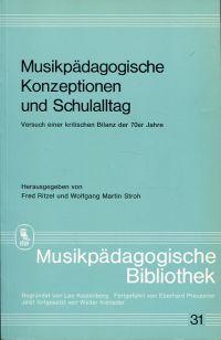 Musikpädagogische Konzeptionen und Schulalltag. Versuch einer kritischen Bilanz der 70er Jahre [zum 60. Geburtstag von Prof. Dr. Ulrich Günther].