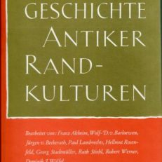 Abriss der Geschichte antiker Randkulturen.