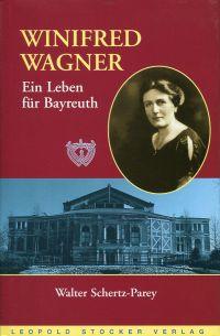 Winifred Wagner. Ein Leben für Bayreuth.