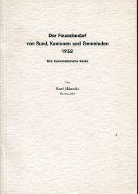 Der Finanzbedarf von Bund, Kantonen und Gemeinden 1938. Eine finanzstatistische Studie.