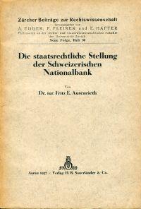Die staatsrechtliche Stellung der Schweizerischen Nationalbank.