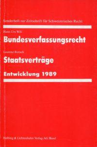 Bundesverfassungsrecht. - Angehängt: Rotach, Laurenz: Staatsverträge, Entwicklung 1989.