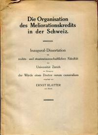 Die Organisation des Meliorationskredits in der Schweiz.