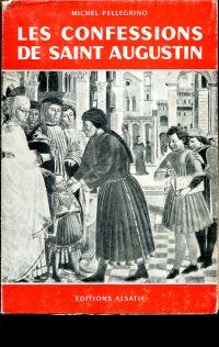 Les confession de Saint Augustin. Guide de lecture.