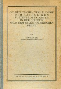 Die rechtlichen Verhältnisse der Katholiken zu den Protestanten in der Schweiz nach dem neuen kanonischen Recht.