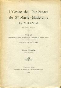 L'Ordre des Pénitentes de Sainte Marie-Madeleine en Allemagne au XIIIme siècle.