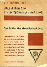 Das  Leben des hl. Ignatius von Loyola, Stifters der Gesellschaft Jesu.