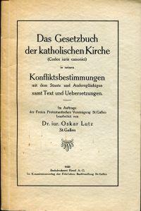 Das Gesetzbuch der katholischen Kirche (Codex iuris canonici) in seinen Konfliktsbestimmungen mit dem Staate und Andersgläubigen samt Text und Übersetzungen. Im Auftrag der Freien Protestantischen Vereinigung St. Gallen bearbeitet.